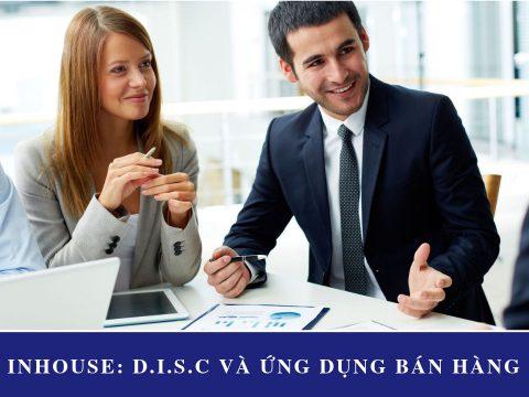 Khóa Học: Ứng Dụng D.I.S.C Trong Bán Hàng